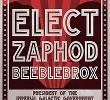 Zaphod Beeblebrox Campaign Poster by Andy Knol
