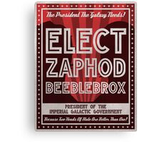 Zaphod Beeblebrox Campaign Poster Canvas Print