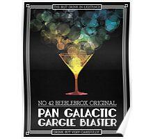Pan-Galactic Gargle Blaster Poster Poster