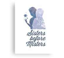 Sisters Before Misters Canvas Print