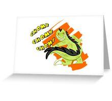 CHOMP CHOMP CHOMP Greeting Card