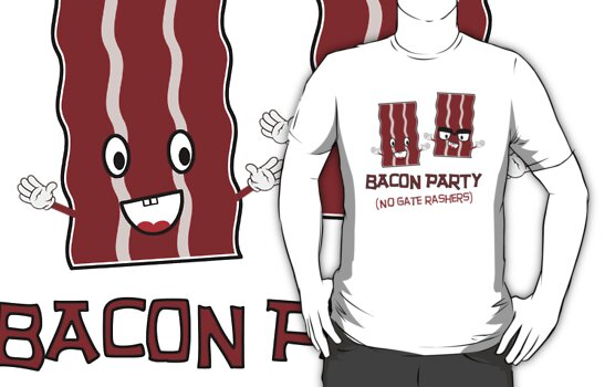 BACON PARTY - NO GATE RASHERS by SQ Tees