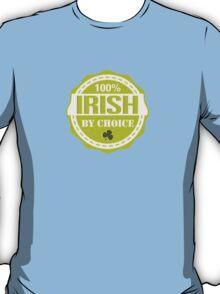 Irish by choice T-Shirt
