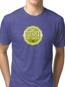 Irish by choice Tri-blend T-Shirt