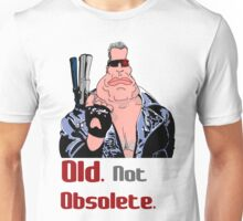 Old. Not Obsolete. Unisex T-Shirt