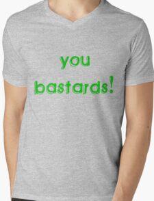 You Bastards! Mens V-Neck T-Shirt