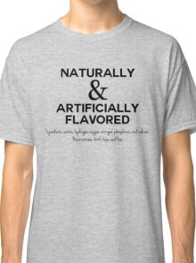 Naturally and Artificially Flavored (Black Text) Classic T-Shirt