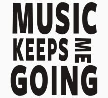 Music Keeps Me Going by designCENTRAL
