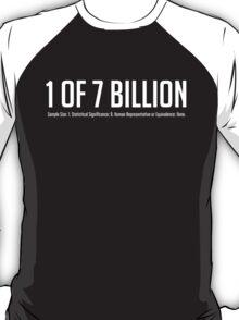 1 of 7 Billion T-Shirt