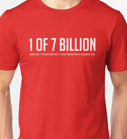 1 of 7 Billion Unisex T-Shirt