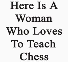 Here Is A Woman Who Loves To Teach Chess  by supernova23
