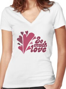 So Much Love Women's Fitted V-Neck T-Shirt