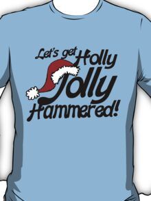 Let's get holly jolly hammered T-Shirt