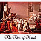 The Ides of March  by ©The Creative  Minds