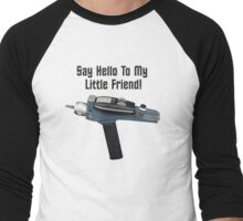 Say Hello To My Little Friend! Men's Baseball ¾ T-Shirt