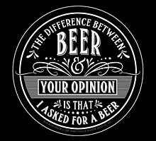 BEER and Your Opinion by Rockinchalk