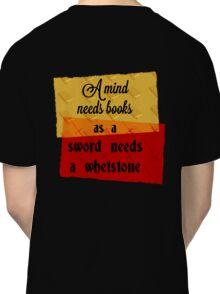 A Mind Needs Books Classic T-Shirt