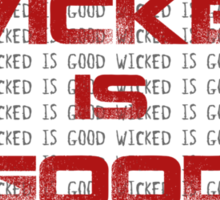 Wicked is Good Sticker