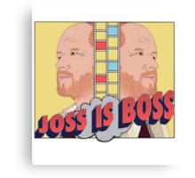 Joss is Boss  Canvas Print