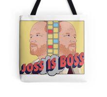 Joss is Boss  Tote Bag