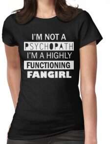 I'm a Highly Functioning Fangirl Womens Fitted T-Shirt