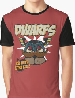 Dwarfs - Now With Extra Kill Graphic T-Shirt