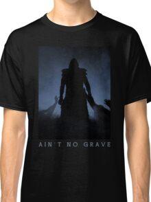 Ain't No Grave Classic T-Shirt