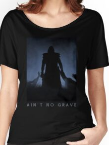 Ain't No Grave Women's Relaxed Fit T-Shirt