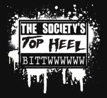 "Chris Cox Custom ""Society's TOP HEEL BITWWWWWW"" by TeeHut"