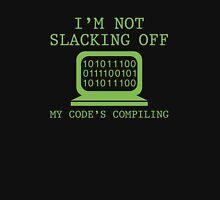 I'm Not Slacking Off T-Shirt