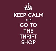 KEEP CALM... Go to the Thrift Shop Unisex T-Shirt