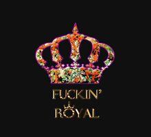 Fuckin' Royal Unisex T-Shirt