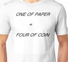 One of Paper = Four of Coin Unisex T-Shirt