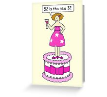 Female birthday 52 is the new 32. Greeting Card