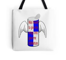 Was meant to give me wings only gave me diabeatuss Tote Bag