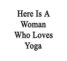 Here Is A Woman Who Loves Yoga  Photographic Print