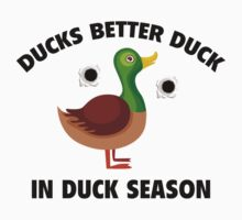 Ducks Better Duck In Duck Season by BrightDesign
