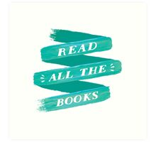 READ ALL THE BOOKS Art Print