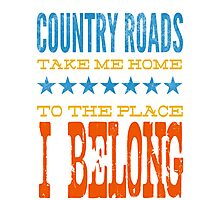 country roads take me home, to the place i belong Photographic Print