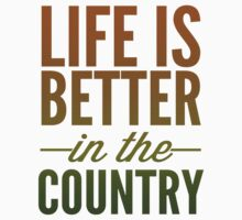 life is better in the country by printproxy