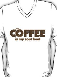 Coffee is my soul food T-Shirt