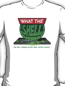 What the Shell Podcast Official T-Shirt T-Shirt