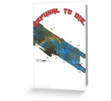 Refusal to Die! Greeting Card