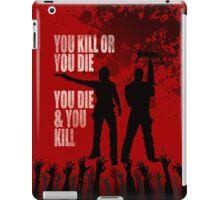 You kill or you die... iPad Case/Skin