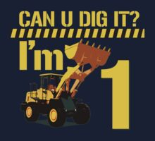 Can U Dig It? I'm 1! by robotface
