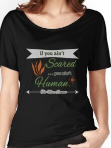If You Ain't Scared Women's Relaxed Fit T-Shirt