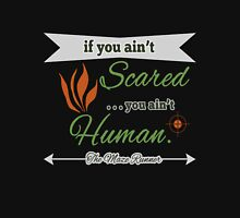 If You Ain't Scared Unisex T-Shirt