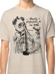 ...There's a Monster at the End Classic T-Shirt