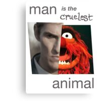 MAN is the cruelest ANIMAL Canvas Print