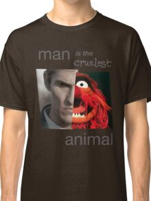 MAN is the cruelest ANIMAL Classic T-Shirt